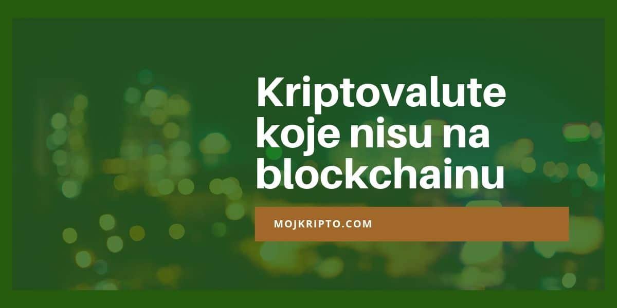 Kriptovalute koje nisu na blockchainu