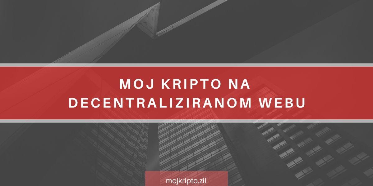 mojkripto na decentraliziranom webu featured image